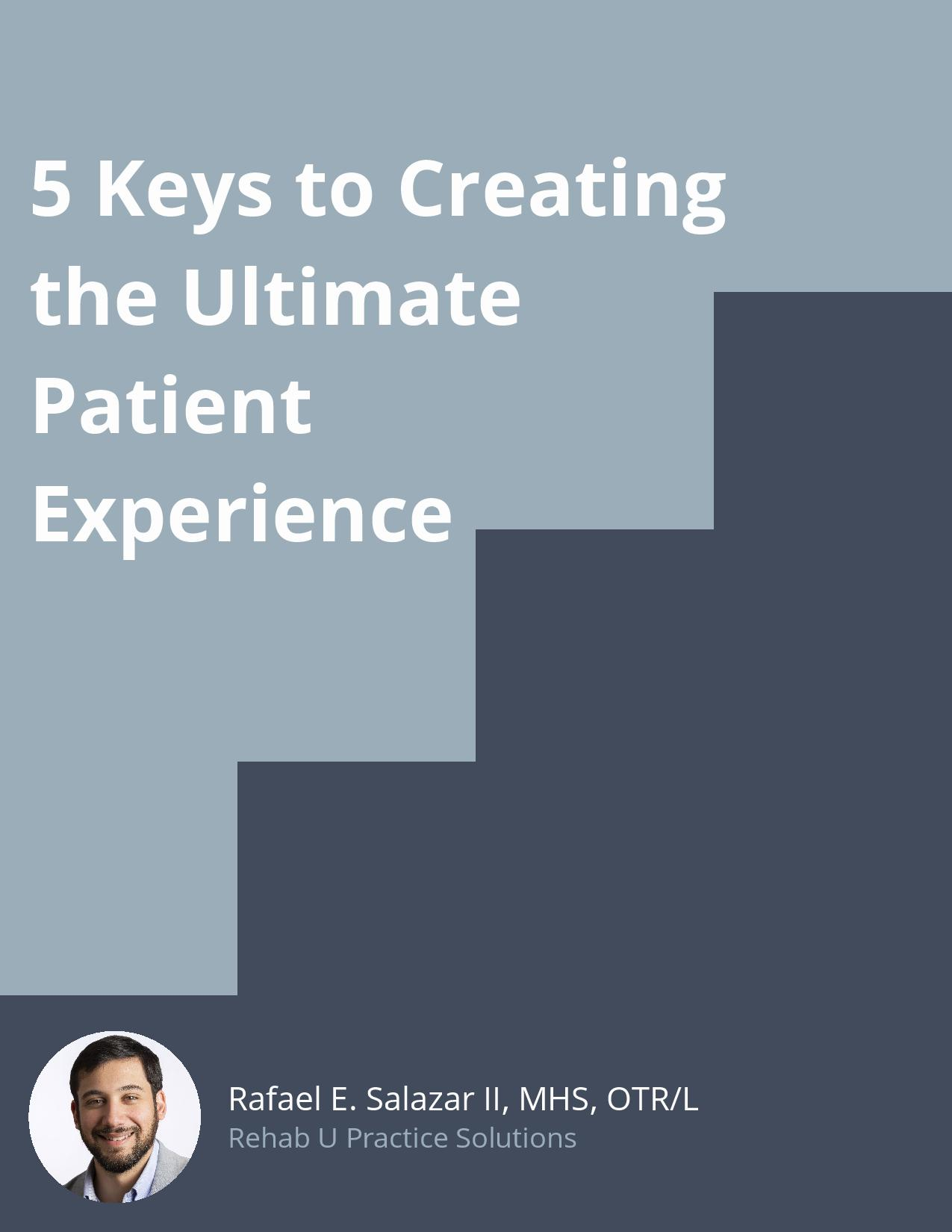 5 Keys to the Ultimate Patient Experience