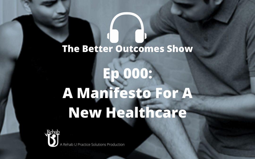 Episode 000: A Manifesto for a New Healthcare