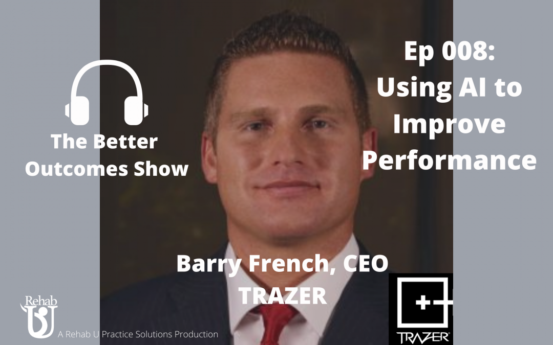 Episode 008: Using Artificial Intelligence & Technology to Improve Outcomes