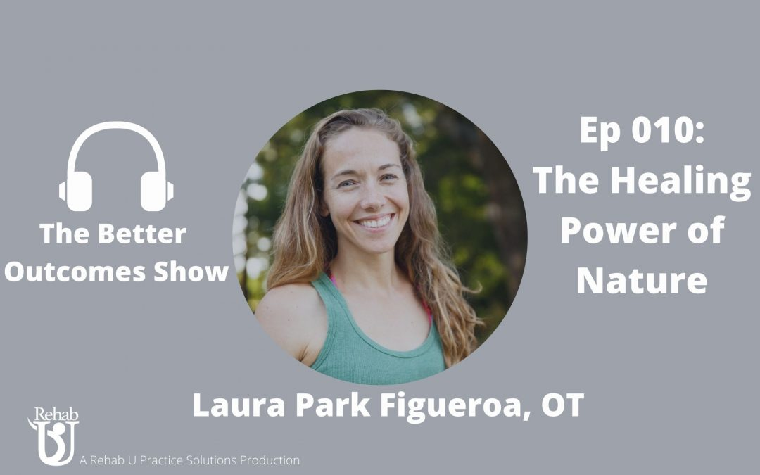 Episode 010: The Healing Power of Nature with Laura Park Figueroa