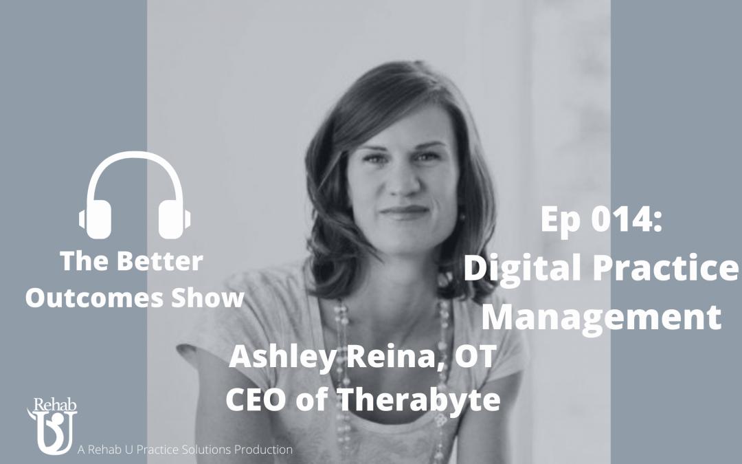 Episode 014: Digital Practice Management with Ashley Reina, OT