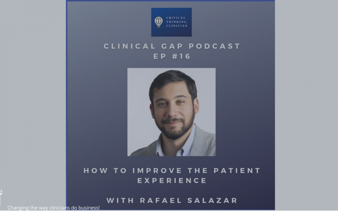Clinical Gap Podcast: Interview About Patient Experience