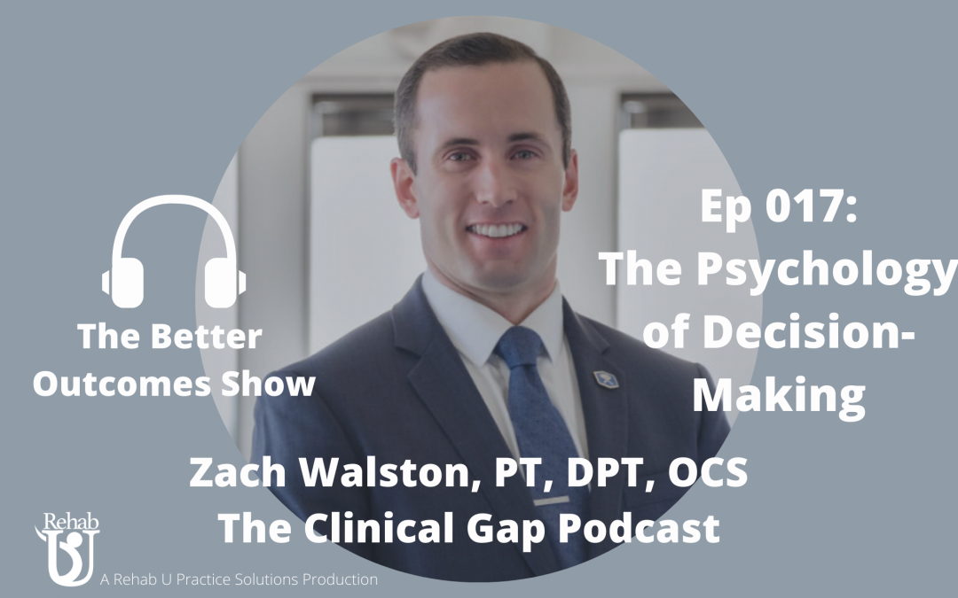 Episode 017: The Psychology of Decision-Making