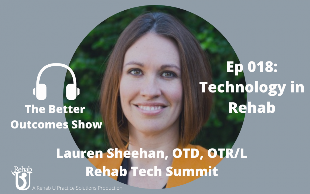 Episode 018: Technology in Rehab