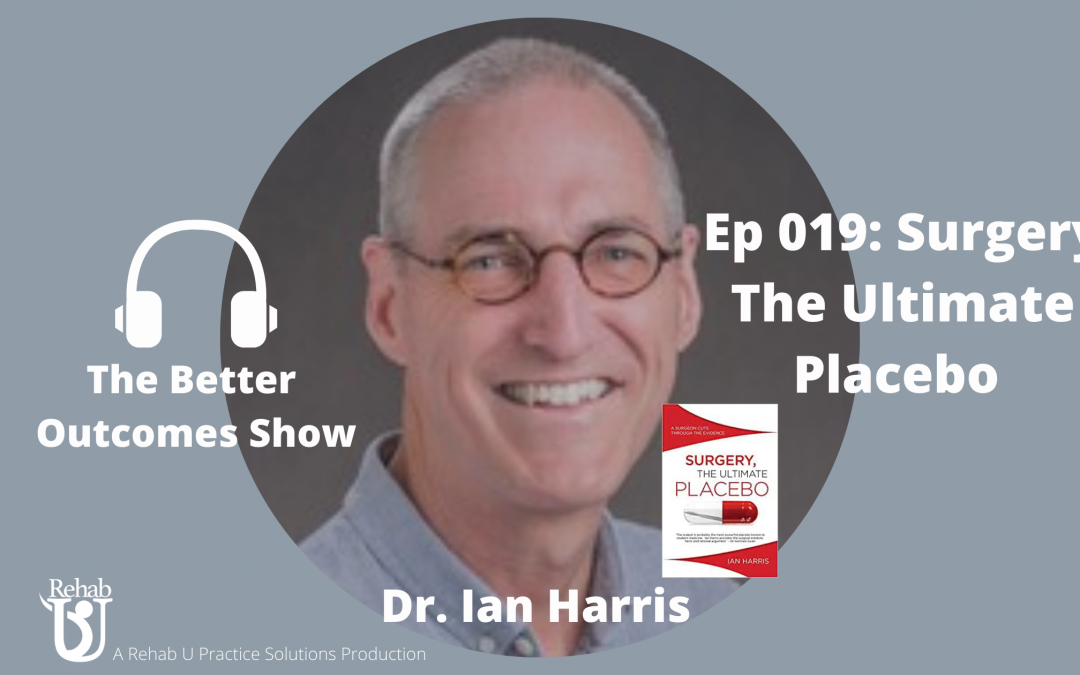 Episode 019: Surgery, the Ultimate Placebo