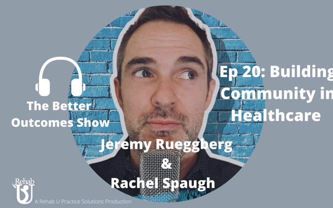 Episode 020: Building Community in Healthcare