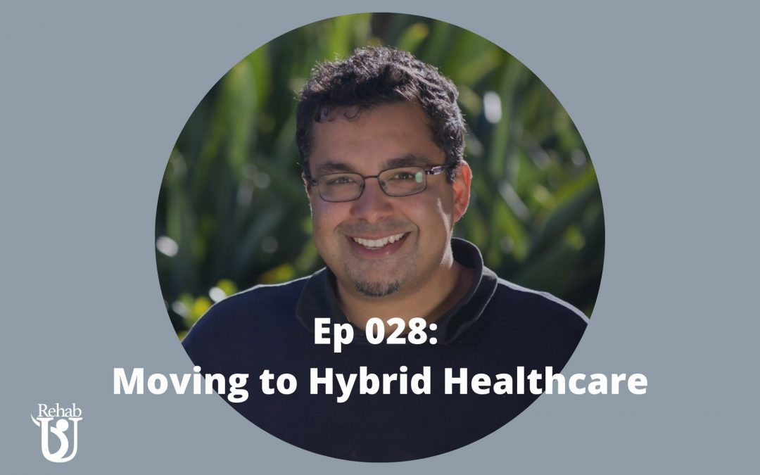 Episode 028: Moving Towards Hybrid Healthcare