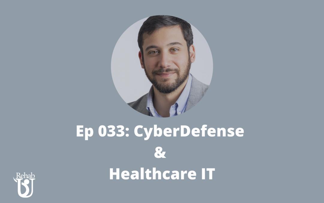 Episode 033: Cyber Defense & Healthcare IT