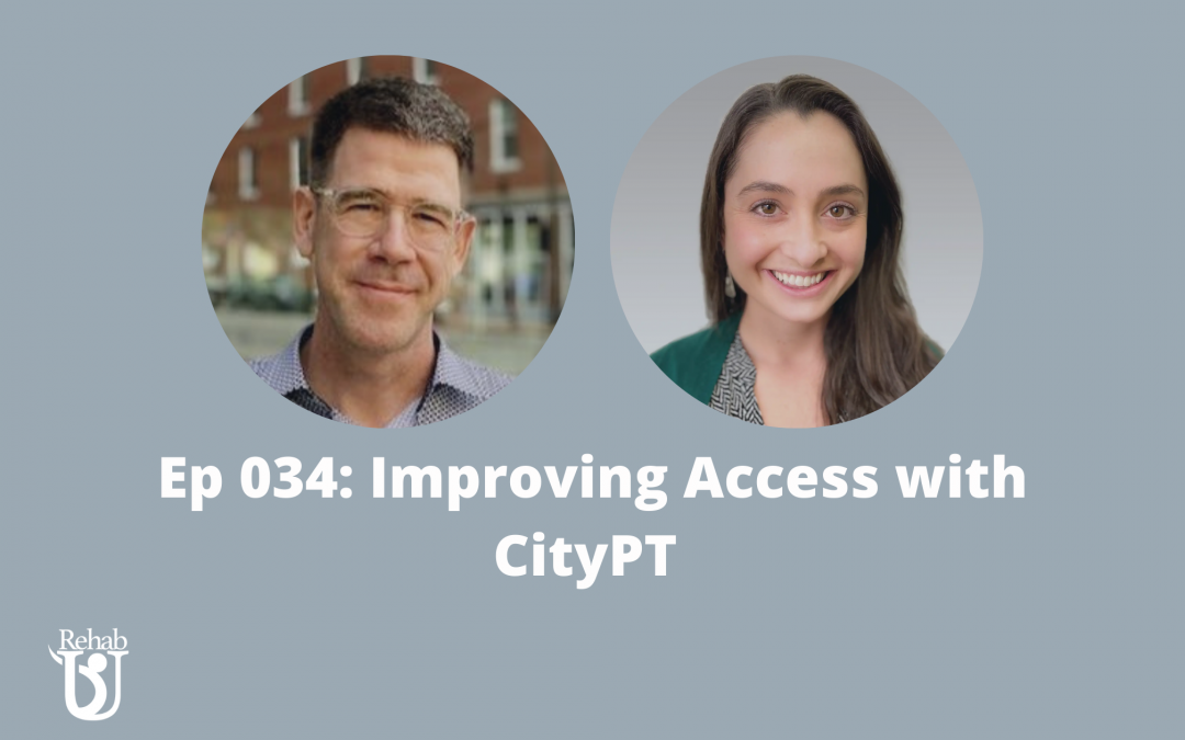 Episode 034: Improving Access to Care with CityPT