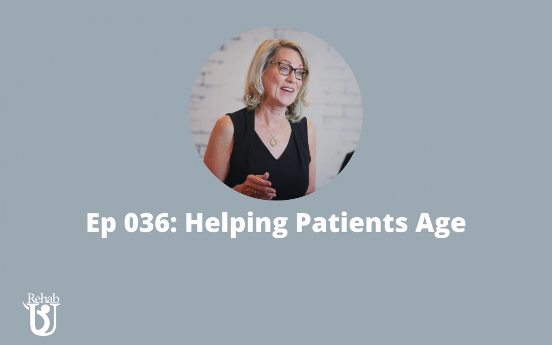Episode 036: Helping Patients Age Well