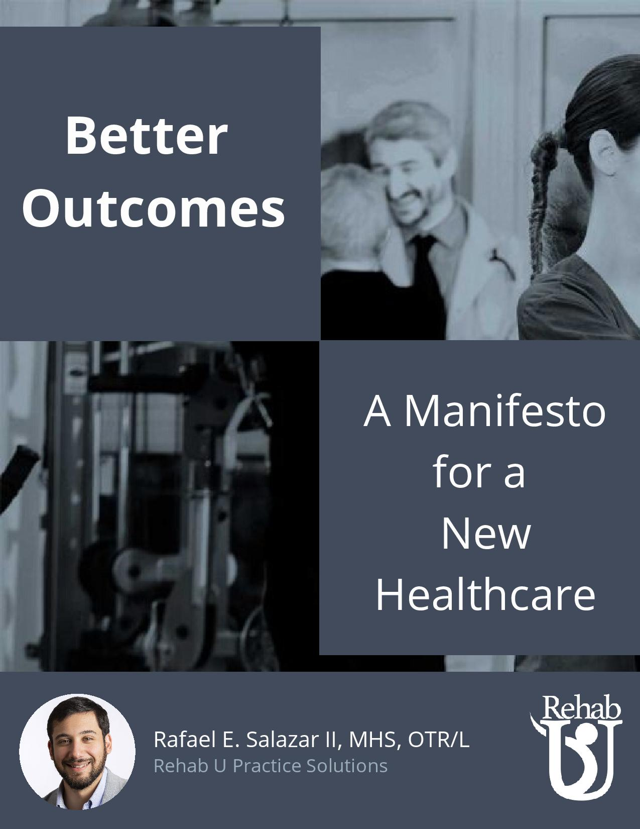 Better Outcomes: A Manifesto for a New Healthcare