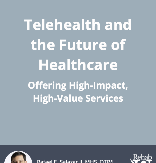 Telehealth & the Future of Healthcare: Delivering High-Value, High-Impact Services